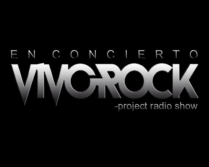 Vivo Rock En Concierto -Project Radio Show