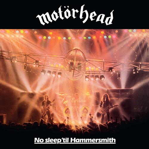 Motörhead: No Sleep 'Till Hammersmith.