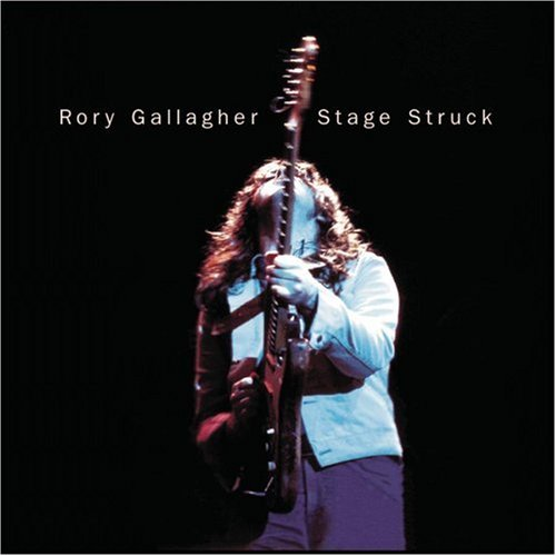 Rory Gallagher: Stage Struck.