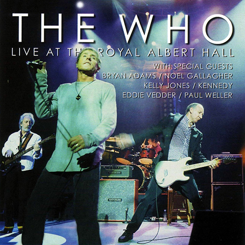 The Who: Live At The Royal Albert Hall.
