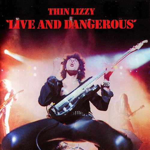 Thin Lizzy: Live And Dangerous.