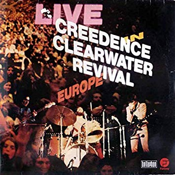 Credence Clearwater Revival: Live In Europe.